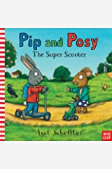 Pip and Posy: The Super Scooter Kindle Edition