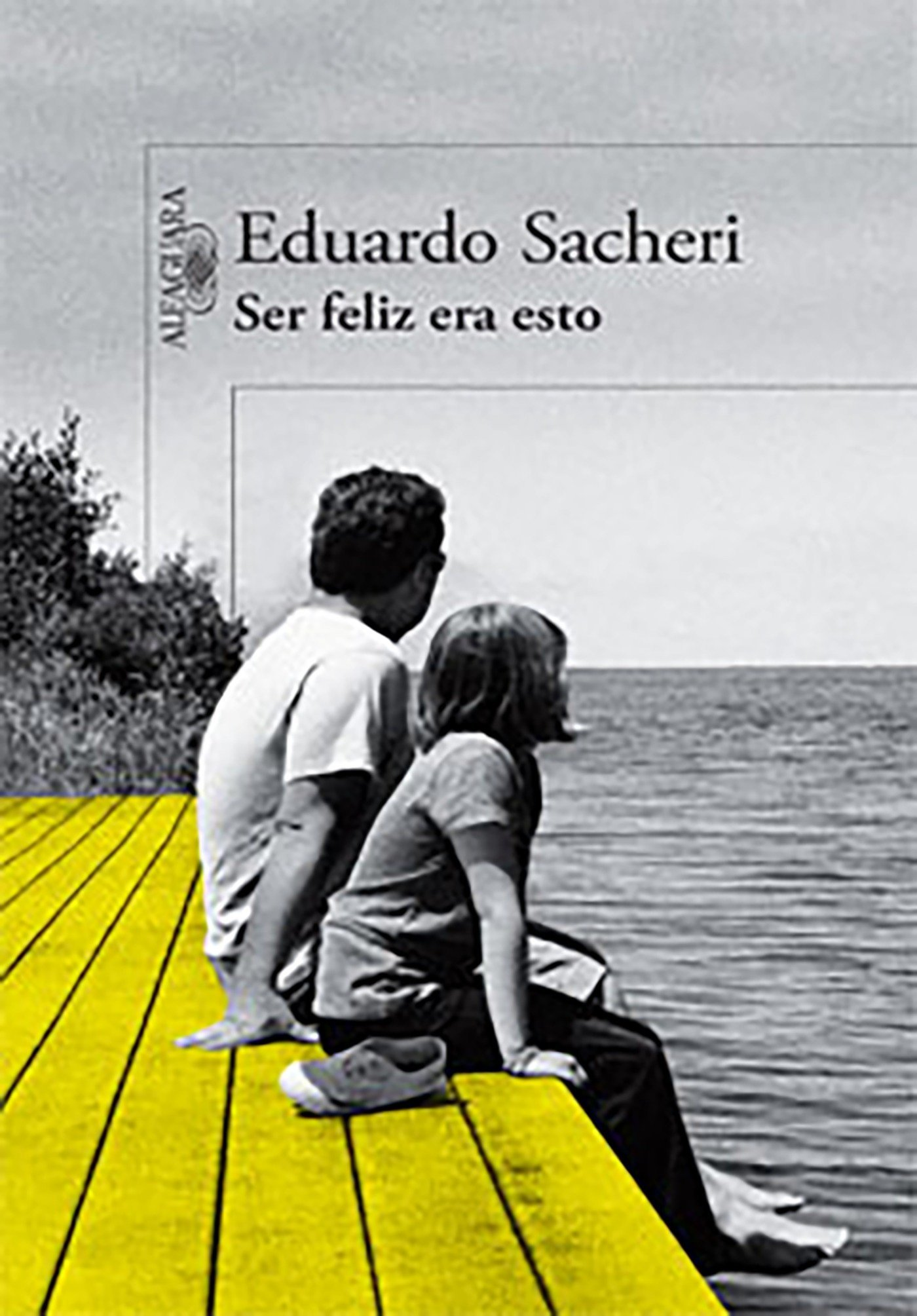 Ser Feliz Era Esto / This Was Happy: Amazon.es: Sacheri, Eduardo: Libros
