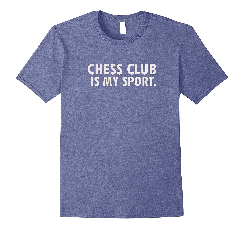 a4e5c866 Funny Saying Chess Club T-Shirt Chess Player Shirt-ANZ ⋆ Anztshirt