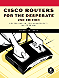 Cisco Routers for the Desperate, 2nd Edition: Router Management, the Easy Way