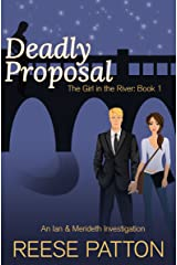 Deadly Proposal: An Ian & Merideth Investigation (The Girl in the River Book 1) Kindle Edition