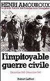 L'impitoyable guerre civile : décembre 1942-décembre 1943