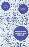Atmosphere, Clouds, and Climate (Princeton Primers in Climate)