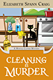 Cleaning is Murder (A Myrtle Clover Cozy Mystery Book 13)