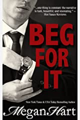 Beg For It: A Second Chance Romance Kindle Edition