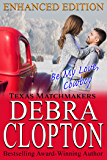 BE MY LOVE, COWBOY Enhanced Edition: Christian Contemporary Romance (Texas Matchmakers Book 2)