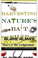 Harvesting Nature's Bait Shop Kindle Edition