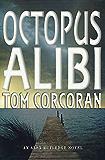 Octopus Alibi: An Alex Rutledge Mystery (Alex Rutledge Mysteries Book 4)