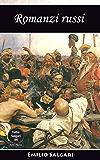 Romanzi russi: Gli orrori della Siberia, I figli dell'aria, Il re dell'aria, L'eroina di Port Arthur, Le Aquile della steppa (Tutto Salgari Vol. 4)