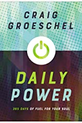 Daily Power: 365 Days of Fuel for Your Soul Kindle Edition