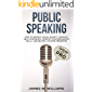 Public Speaking: Speak Like a Pro – How to Destroy Social Anxiety, Develop Self-Confidence, Improve Your Persuasion Skills, and Become a Master Presenter ... Intelligence Book 5) (English Edition)