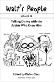 Walt's People: Volume 18: Talking Disney with the Artists Who Knew Him