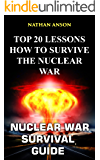 Nuclear War Survival Guide: Top 20 Lessons How To Survive The Nuclear War