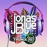 Jonas Blue: Electronic Nature - The Mix 2017 [Explicit]