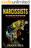 Narcissists: How to Identify, Deal with and Survive them: Learn about Narcissism, Narcissistic Lovers, Narcissistic Parents and Narcissistic Abuse.