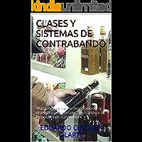 """CLASES Y SISTEMAS DE CONTRABANDO: """"Pasado vigente en descripciones y disertaciones penales"""" Aplicable a la República de Colombia"""