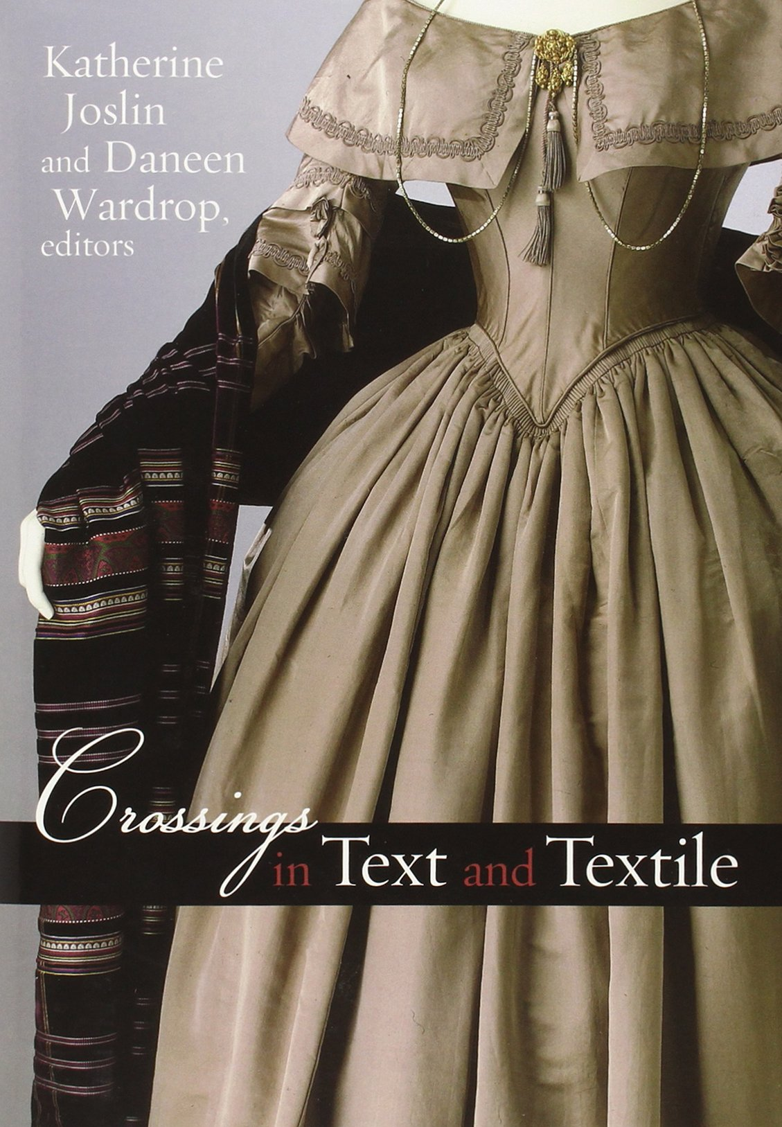 Crossings in Text and Textile (Becoming Modern/Reading Dress)