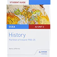 CCEA A2-level History Student Guide: Partition of Ireland (1900-25) (Ccea A2 History Student Guides)