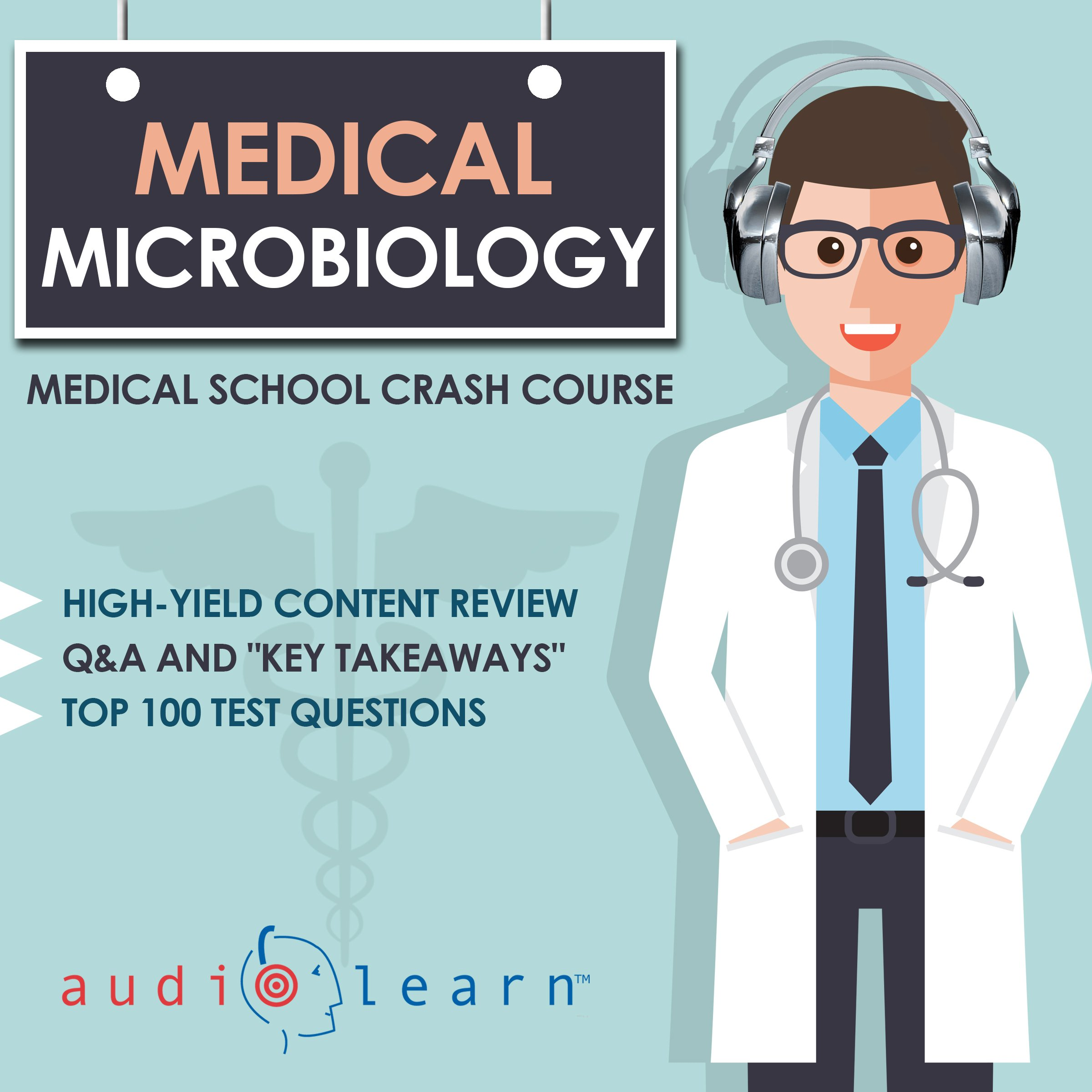 Medical Microbiology: Medical School Crash Course