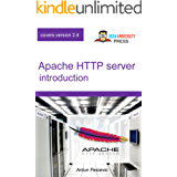 Apache HTTP Server introduction: Learn how to configure Apache Web Server in an easy and fun way (English Edition)