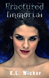 Fractured Immortal (The Bearwood Series Book 1)