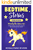 BEDTIME STORIES FOR KIDS: Mindy the Unicorn : Stories to Help Children Achieve Relaxation to Fall Asleep