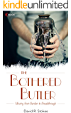 THE BOTHERED BUTLER: Moving from Burden to Breakthrough
