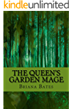 The Queen's Garden Mage (The Unlikely Monarch Series Book 1)
