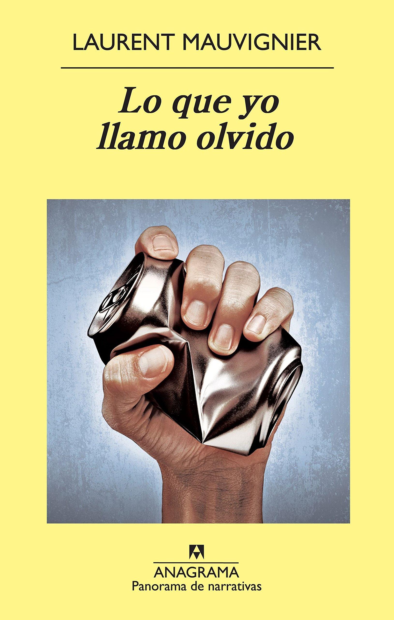 Lo Que Yo Llamo Olvido (Panorama de narrativas): Amazon.es ...