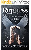 Ruthless (The Seraphim Series Book 2)