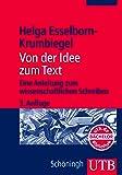 Von der Idee zum Text. Eine Anleitung zum wissenschaftlichen Schreiben.