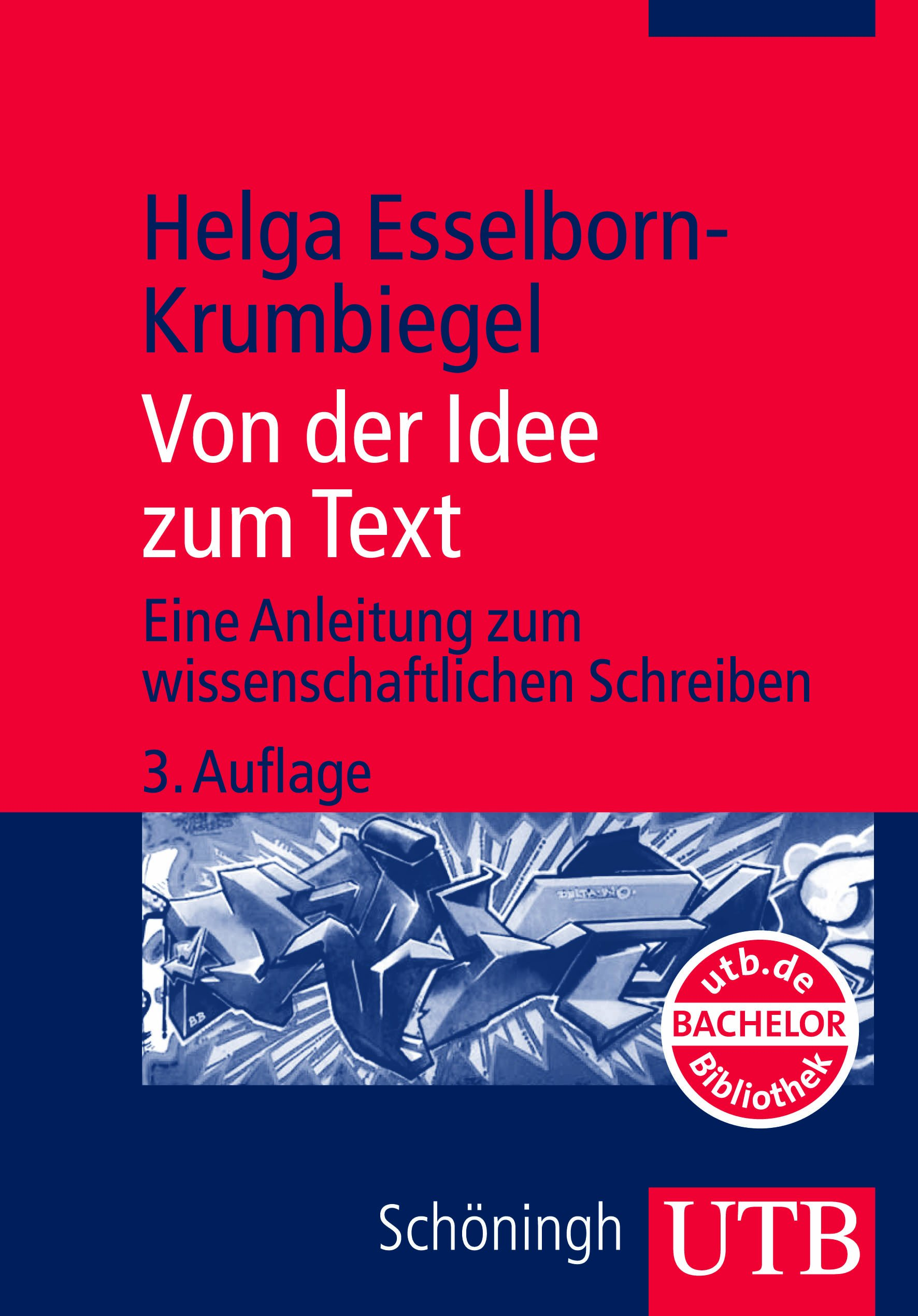 Von Der Idee Zum Text Eine Anleitung Zum Wissenschaftlichen Helga