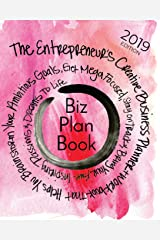 Biz Plan Book - 2019 Edition: The Entrepreneur's Creative Business Planner + Workbook That Helps You Brainstorming Your Ambitious Goals, Get Mega ... Awe-Inspiring Passions And Dreams To Life Paperback