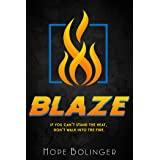 Blaze: If You Can't Stand the Heat, Don't Walk into the Fire (Blaze Trilogy Book 1)