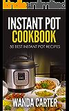 INSTANT POT COOKBOOK - 50 BEST INSTANT POT RECIPES