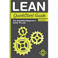 Lean: QuickStart Guide: The Simplified Beginner's Guide To Lean