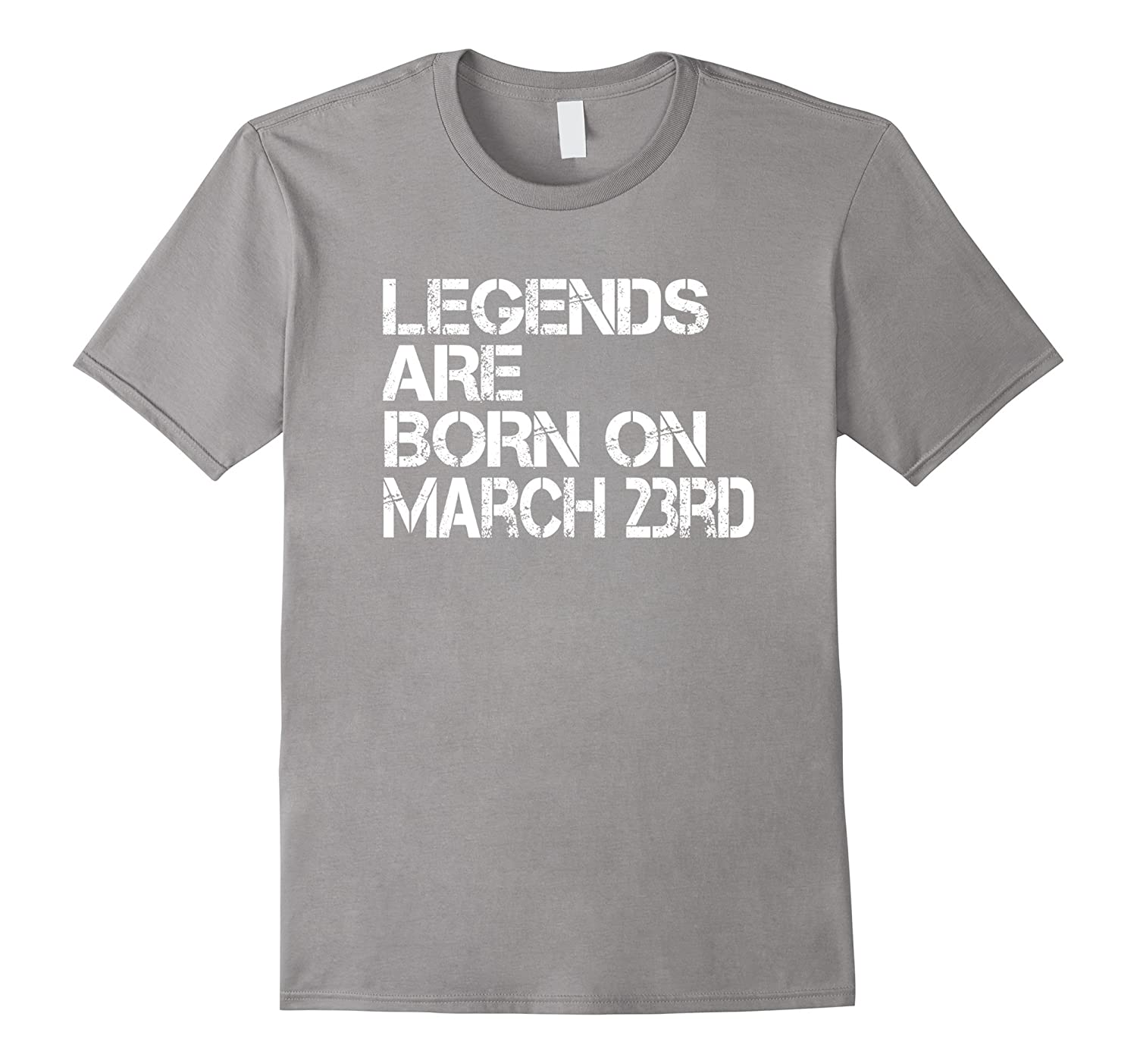 Legends Are Born On March 23rd Funny Birthday T-Shirt-FL