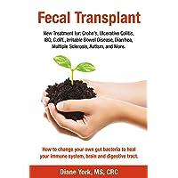 Fecal Transplant: New Treatment for Ulcerative Colitis, Crohn's, Irritable Bowel...