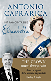 Intramontabile Elisabetta: Il più informato esperto dei Windsor svela amori, intrighi e segreti della sovrana impassibile