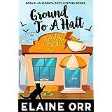 Ground to a Halt (Jolie Gentil Cozy Mystery Series Book 8)