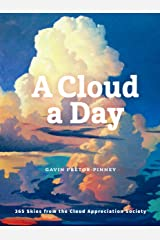 A Cloud a Day: (Cloud Appreciation Society book, Uplifting Positive Gift, Cloud Art book, Daydreamers book) Kindle Edition