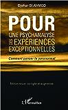 Pour une psychanalyse des expériences exceptionnelles: Comment penser le paranormal