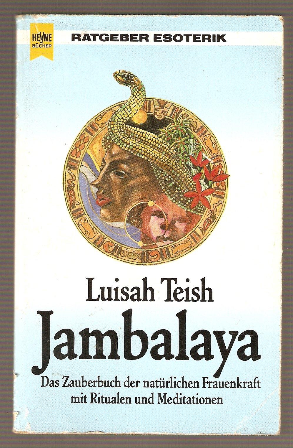 Jambalaya - Das Zauberbuch der natürlichen Frauenkraft mit Ritualen und Meditationen