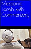 Messianic Torah with Commentary