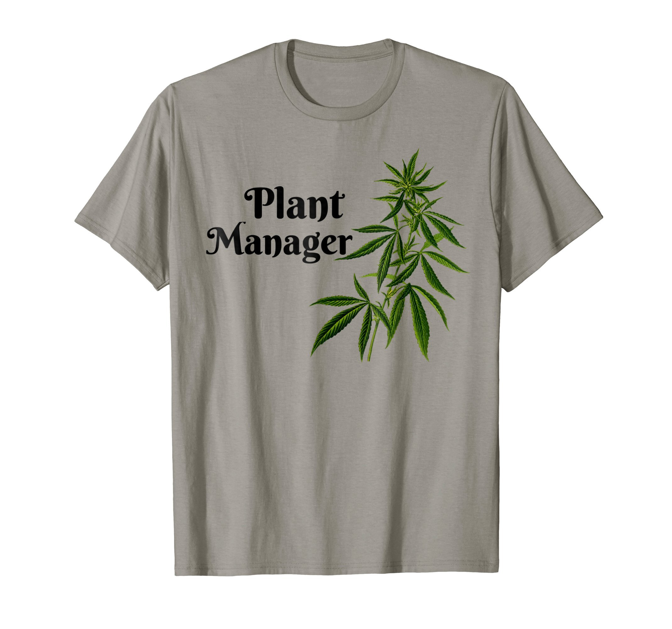 Fun Stoner Gift Cannabis Plant Manager Weed PotHead T-Shirt