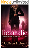 Lie or Die: A Shelby Nichols Adventure (English Edition)