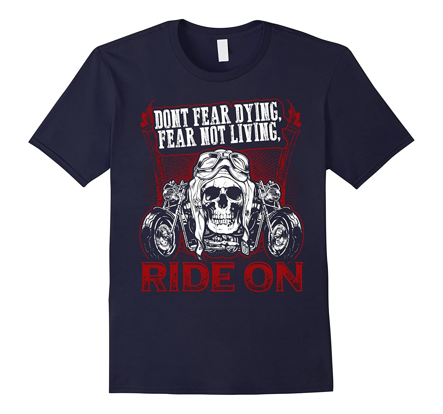 Biker Dad Shirt Fathers Day Motorcycles Fear Not Living Ride-TH