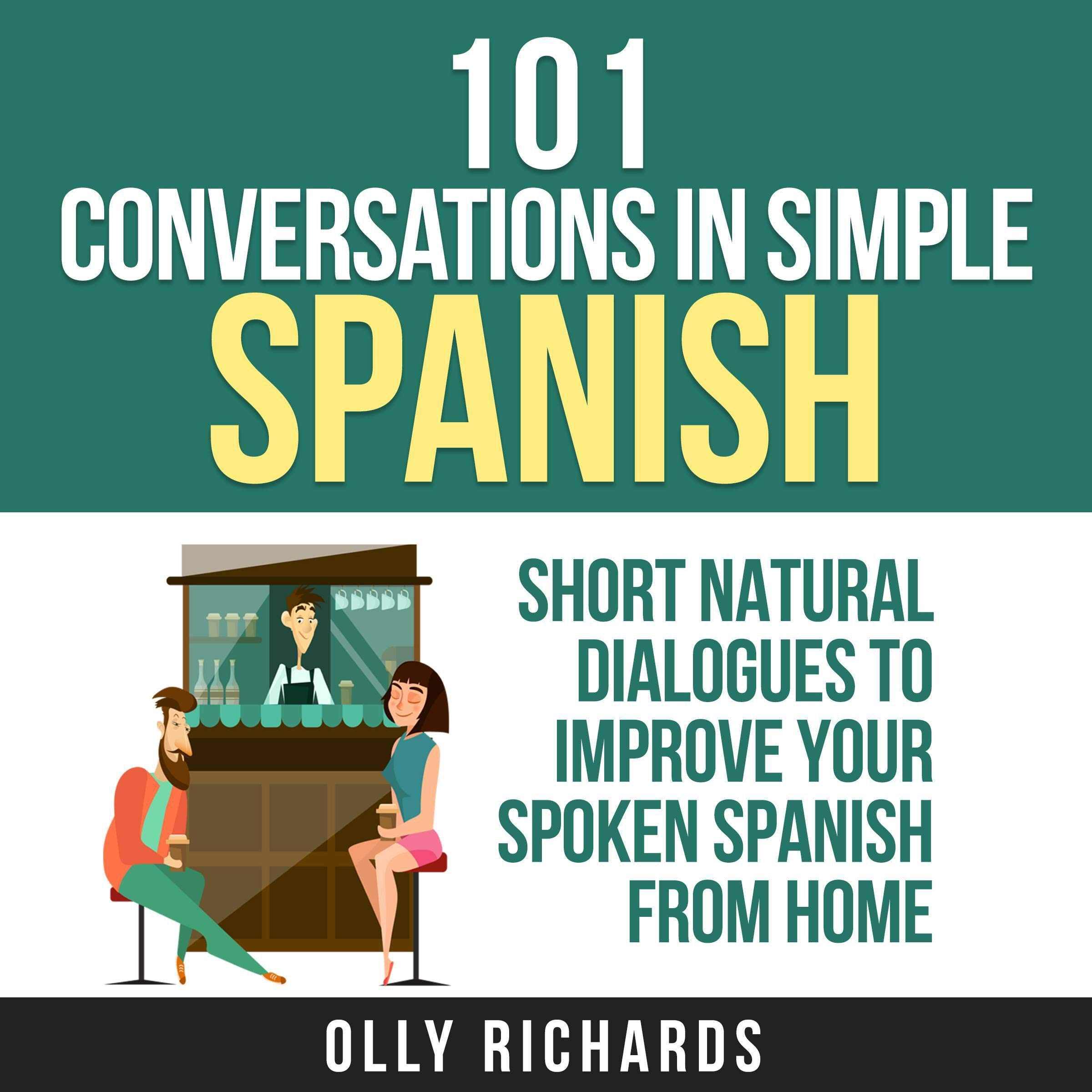 101 Conversations In Simple Spanish  Spanish Edition   Short Natural Dialogues To Improve Your Spoken Spanish From Home