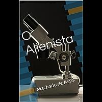 O Alienista: Machado de Assis