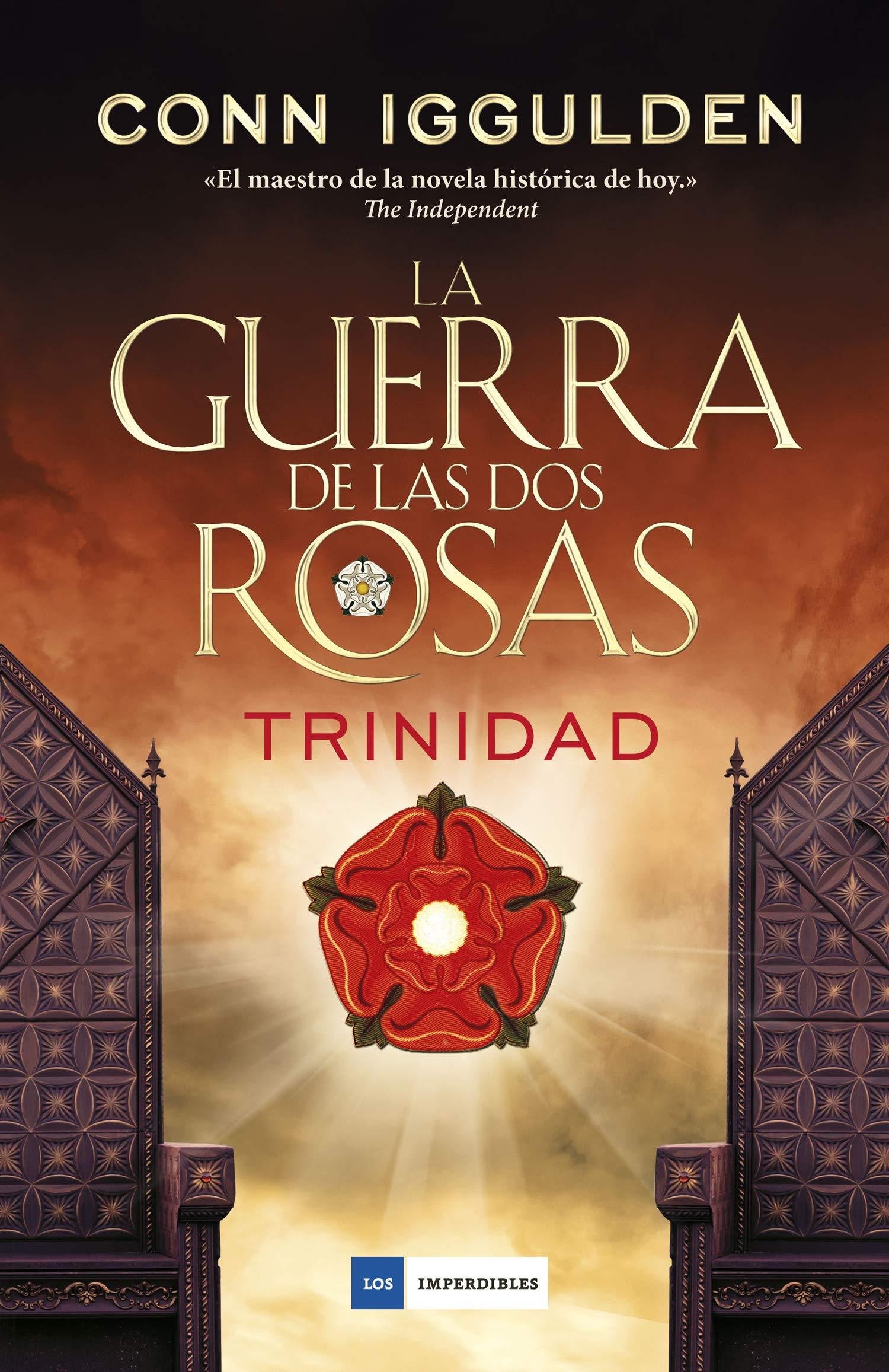 La guerra de las dos rosas - Trinidad LOS IMPERDIBLES: Amazon.es: Iggulden, Conn, Deza Guil, Gemma, Alpuente Civera, Miguel: Libros